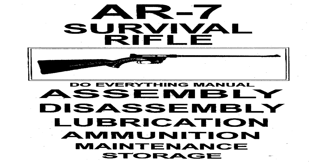 AR 7 Survival Rifle Do Everything Manual
